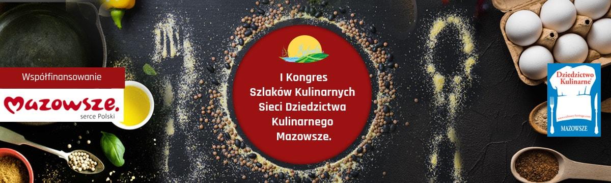 I Kongres Szlaków Kulinarnych Sieci Dziedzictwa Kulinarnego Mazowsze.