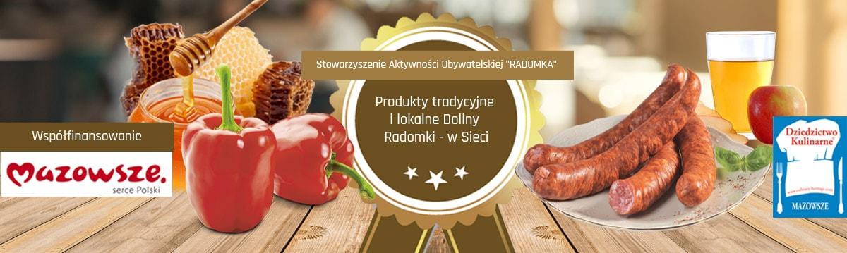 Produkty tradycyjne i lokalne Doliny Radomki - w Sieci